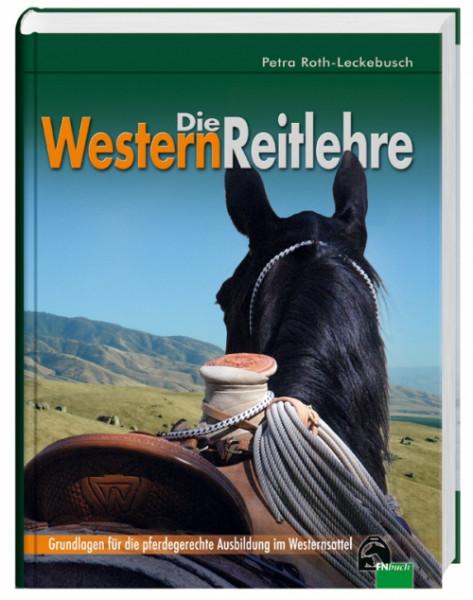 Die Westernreitlehre-Grundlagen für die pferdegerechte Ausbildung im Westernsattel