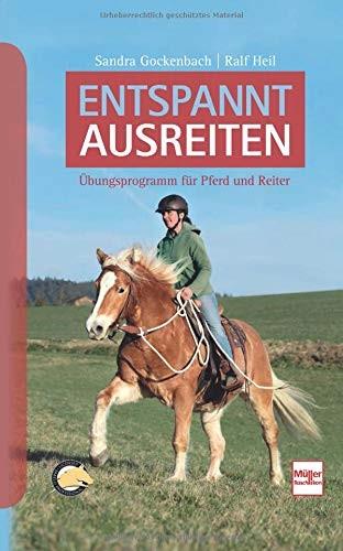 Entspannt ausreiten:Basiskurs für Pferd und Reiter