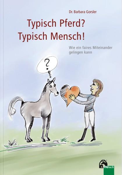 Typisch Pferd? Typisch Mensch?