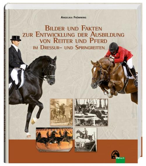 Bilder und Fakten zur Entwicklung der Ausbildung von Reiter und Pferd im Dressur-und Springreiten