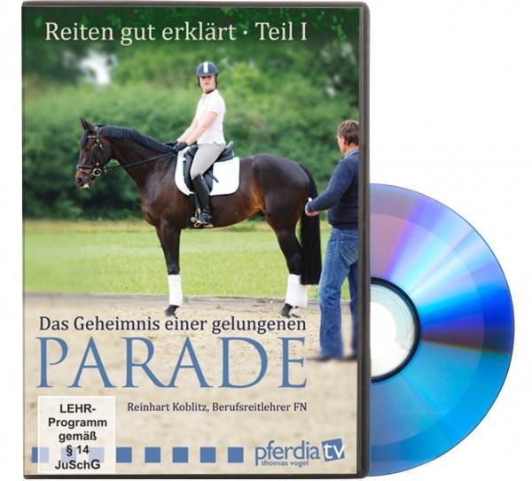 DVD-Reiten gut erklärt Teil I - Das Geheimnis einer gelungenen Parade