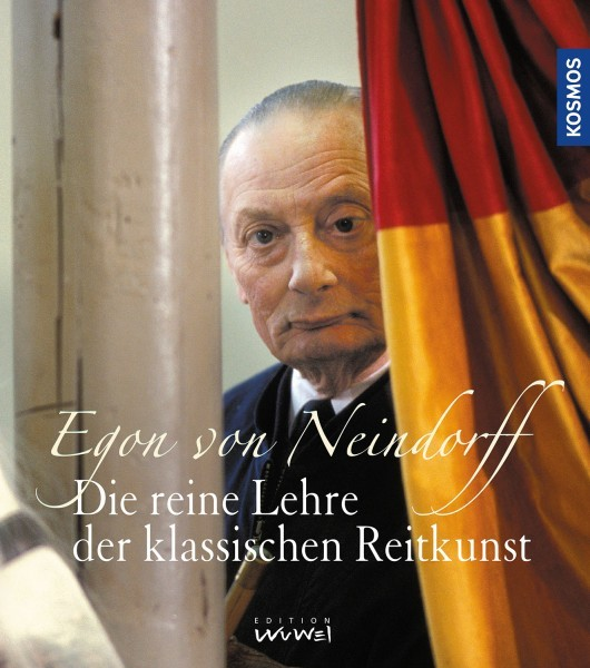 Egon von Neindorff-Die reine Lehre der klassischen Reitkunst