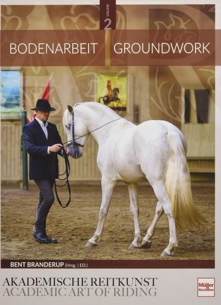Bodenarbeit in der Akademischen Reitkunst - Groundwork in the academic art of riding (BAND 2)