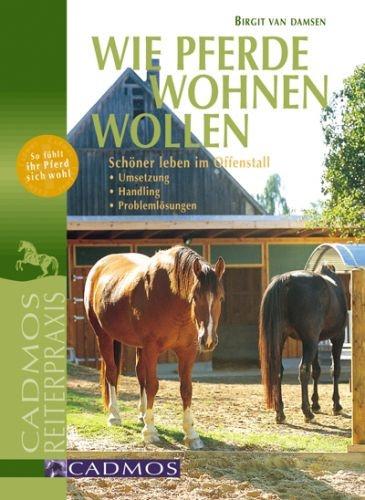 Wie Pferde wohnen wollen