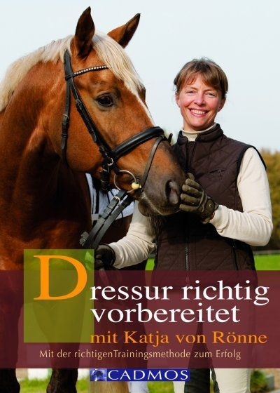 Dressur richtig vorbereitet mit Katja von Rönne