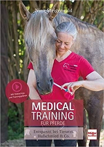Medical Training für Pferde-Entspannt bei Tierarzt, Hufschmied & Co.