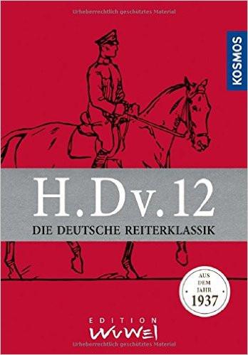 H.Dv.12: Die Deutsche Reiterklassik