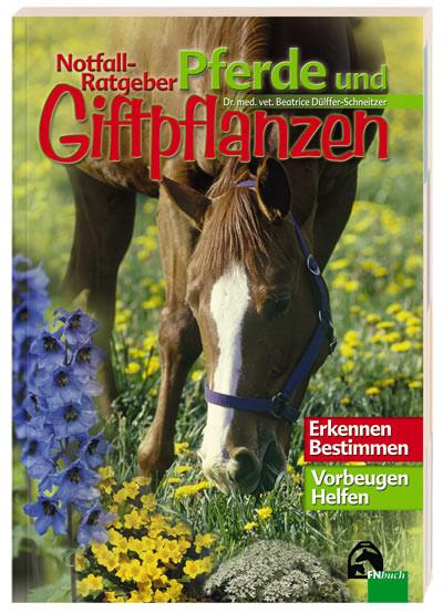 Notfall-Ratgeber Pferde und Giftpflanzen